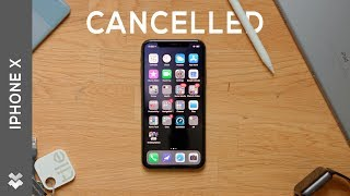 The iPhone X is Getting Cancelled!?