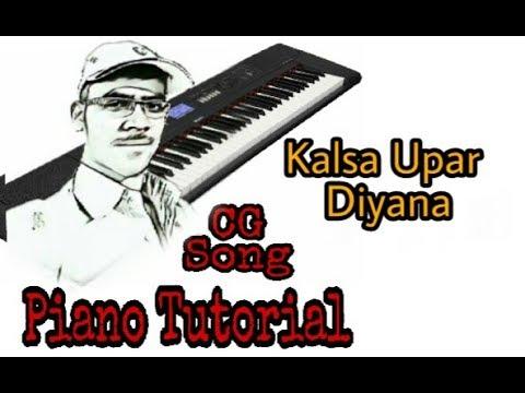 Kalsa Upar Diyana, Diyana Upar Bati CG Jasgeet Piano Tutorial