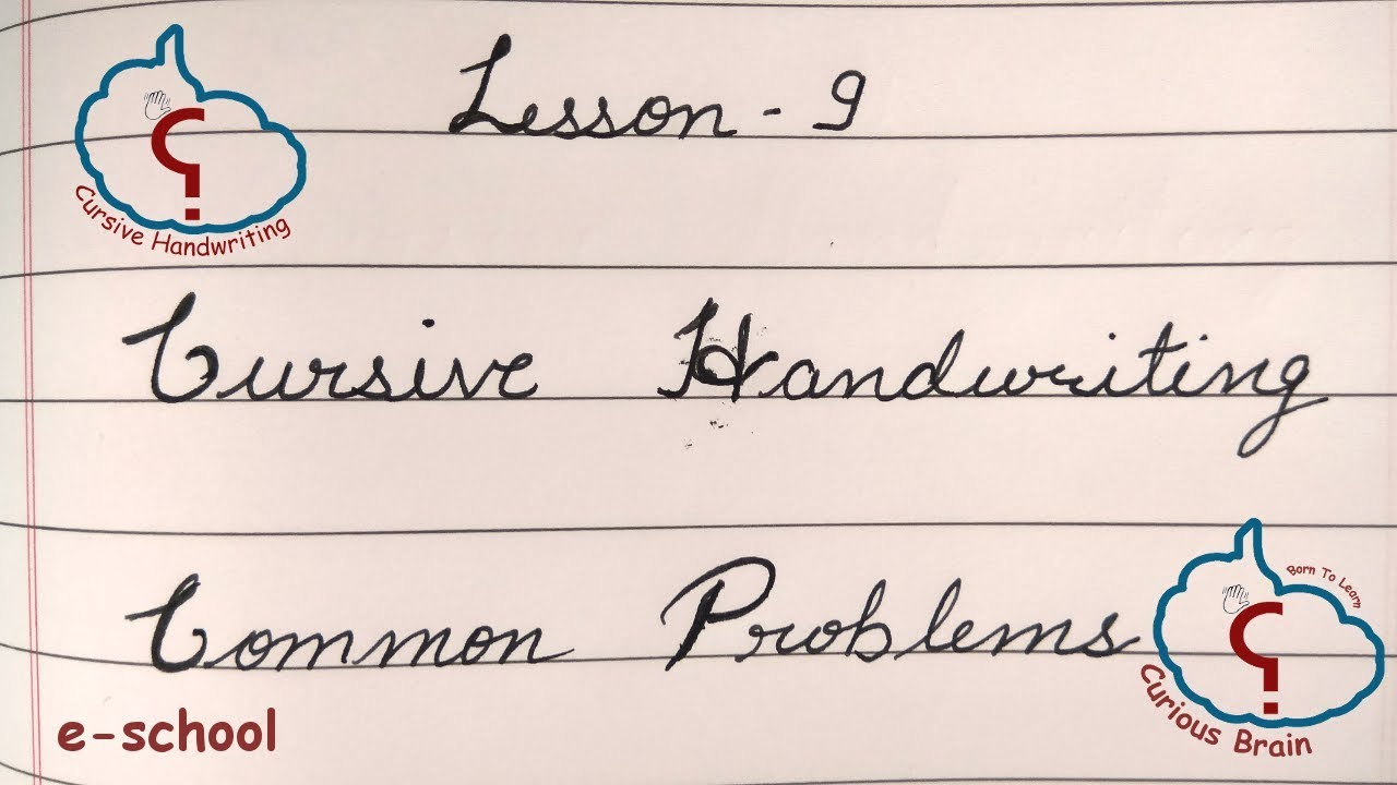 cursive handwriting lesson 9 common problems how