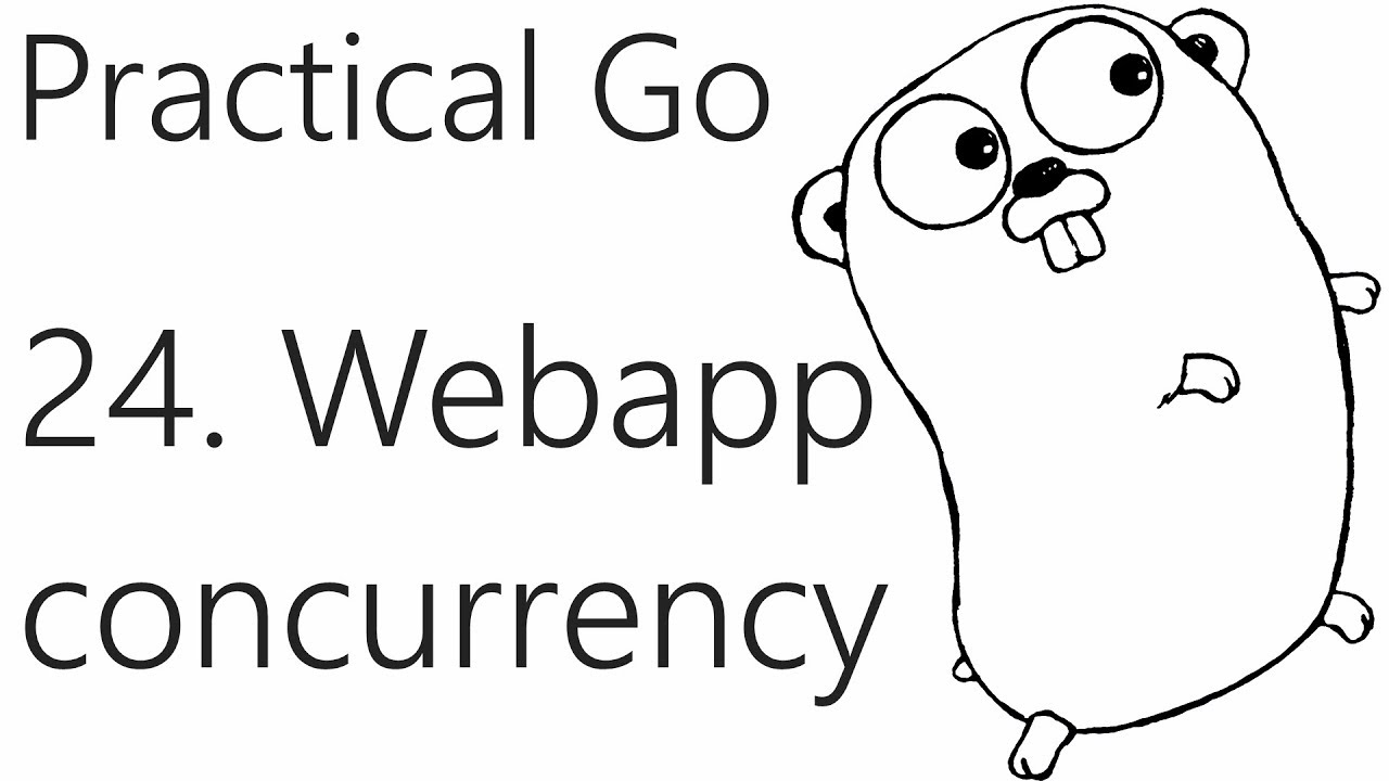 Adding Concurrency to our Web App - Go Lang Practical  Programming Tutorial p.24