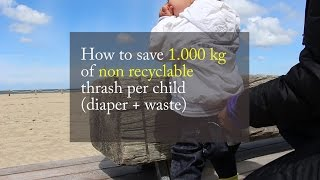 How to save 1000 kg non recyclable trash per child - changing a diaper outdoor