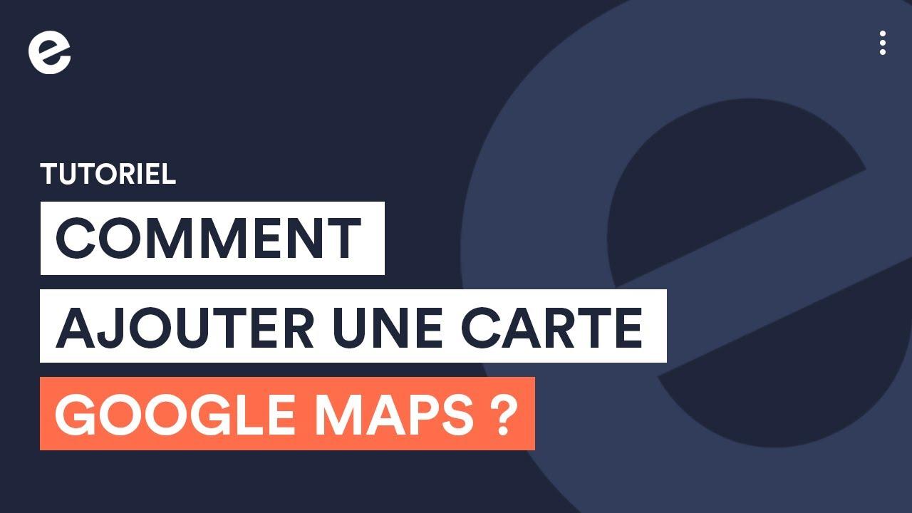 Comment Afficher Une Carte Google Map Sur Son Site