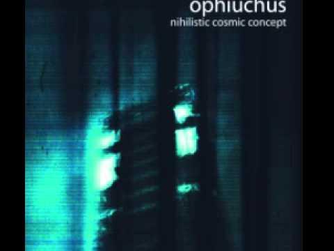 Ophiuchus - Nihilistic Cosmic Concept