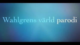 WAHLGRENS VÄRLD PARODI (Trailer)