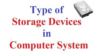 Storage devices of Computer System (Magnetic ,Optical Storage device and Hard Disk Drive)