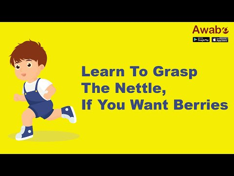 Learn To Grasp The Nettle, If You Want Berries | English Stories | Awabe