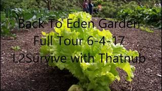 Back To Eden Garden Full Tour 6-4-17 L2Survive with Thatnub