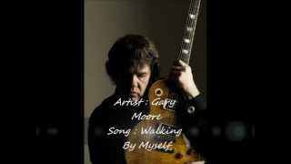 Gary Moore - Walking By Myself + Lyrics