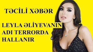 Leyla Əliyevanın adı terrorda hallanır TƏCİLİ