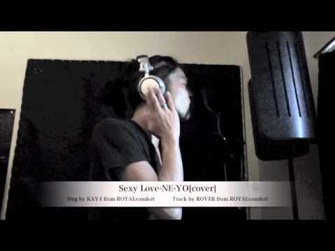 SEXY LOVE / NE-YO (Covered by ROYALcomfort) (カバー曲)