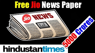 Free Jio News Paper || Hindustan Times for 5000 crores - By TIIH