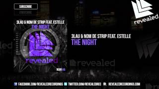 3LAU & Nom de Strip feat. Estelle - The Night [OUT NOW!]