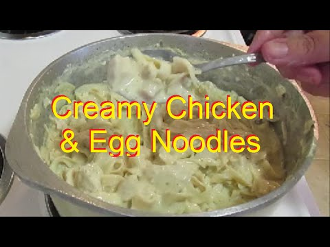 Recipe: Creamy Chicken & Egg Noodles