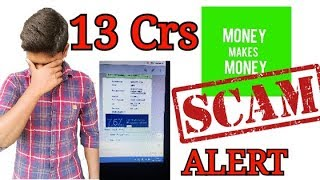 Money makes Money is SCAMED By 13crs