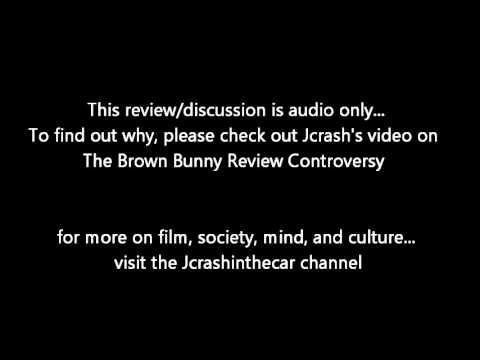 The Brown Bunny: Review and Discussion by Jcrash