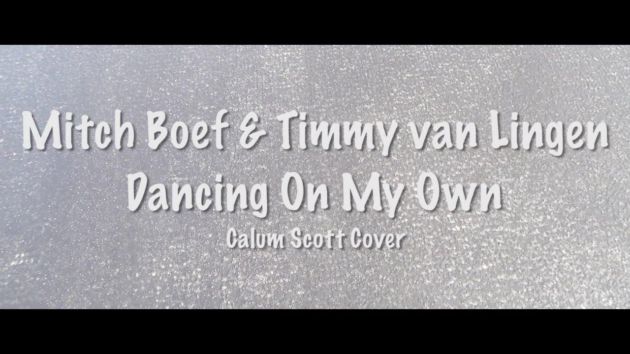 Mitch Boef & Timmy van Lingen - Dancing On My Own (Calum Scott Cover)