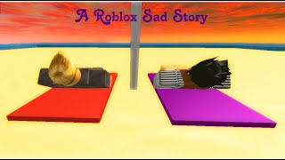 A roblox sad story