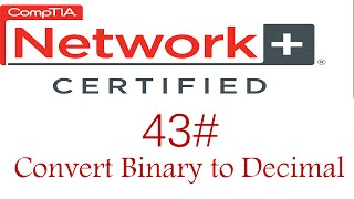 N + course #Convert Binary To Decimal #كورس نيتورك بلاس 43