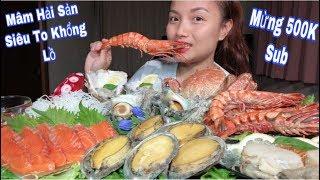 🇯🇵Tôm Nữ Hoàng,Cua Gai,Bào Ngư,Bạch Tuộc,Cá Hồi,Hào, Sò Mai,Ốc Gai - Ăn Mừng 500K Sub# 279