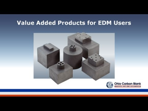 Value Added Products for EDM Users - Graphite Supplies for Electrical  Discharge Machining