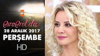 Esra Erol'da 28 Aralık 2017 Perşembe - 514. bölüm