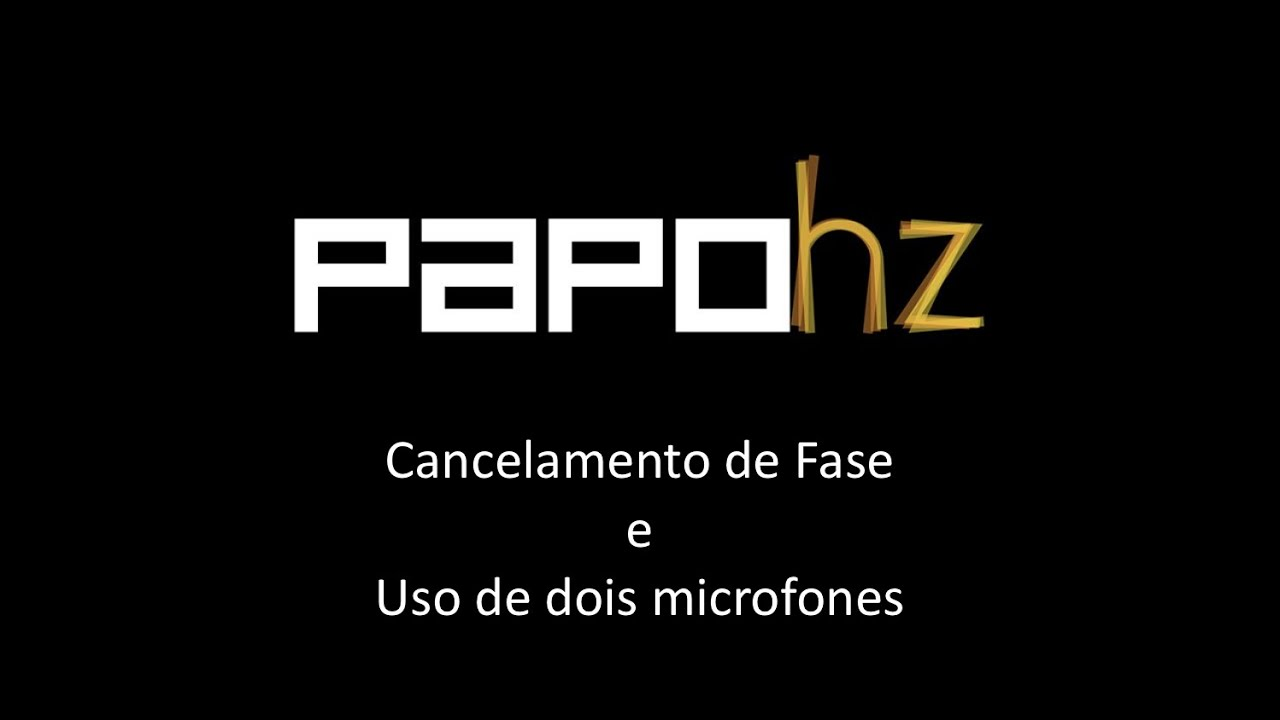 Phase Cancellation (Cancelamento de Fase) - PapoHz