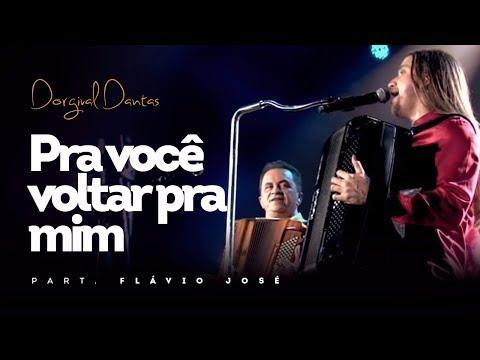 Dorgival Dantas - Pra Você Voltar Pra Mim - Part. Flávio José [DVD Simplesmente Dorgival Dantas]