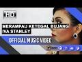 Iva Stanley | Merampau Ketegal Bujang (Official Music Video)