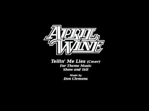 Tellin' Me Lies - April Wine Cover