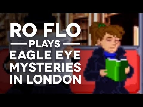 RO FLO PLAYS: Eagle Eye Mysteries in London (One Off)