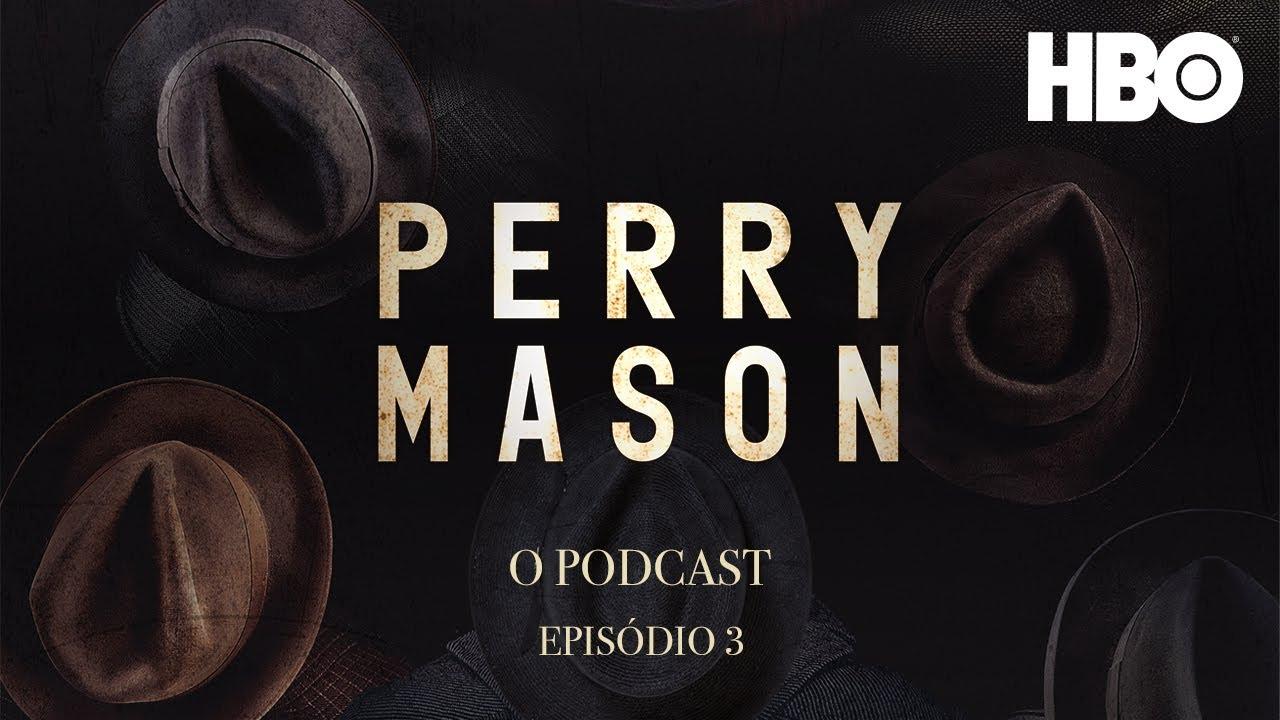 Perry Mason: O Podcast | Sobre o Episódio 3: E faça-se a Luz