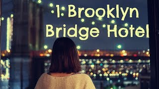 1 Brooklyn Bridge Hotel Review - (Five Star Hotel Review)- A Luxury Hotel in Brooklyn
