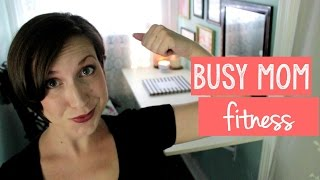 BUSY MOM FITNESS