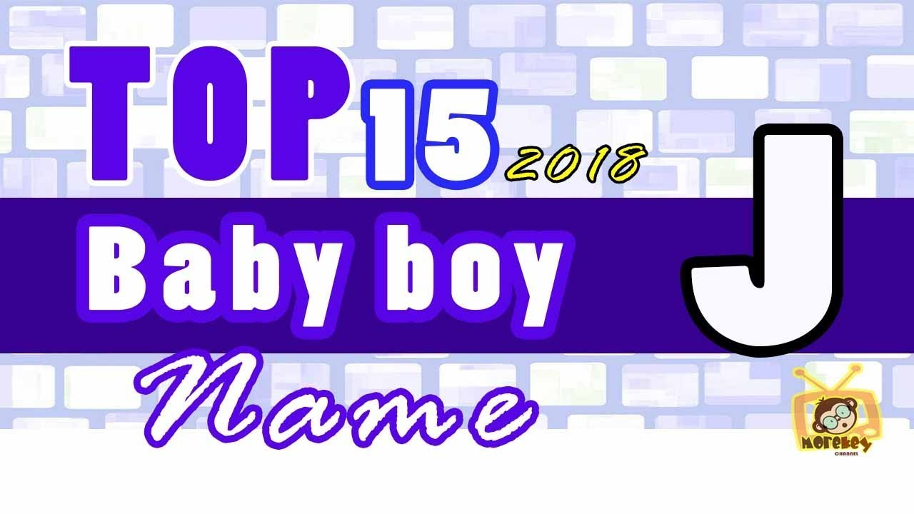 Baby Boy Names Start With J 2018 S Top15 Unique Baby Names 2018