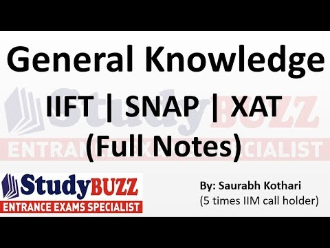 General Knowledge ! Complete notes for IIFT, XAT, CMAT and SNAP exam-Part 1