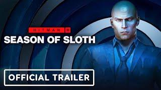 Hitman 3: Season of Sloth - Official Roadmap Trailer
