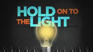 Hold On To The Light