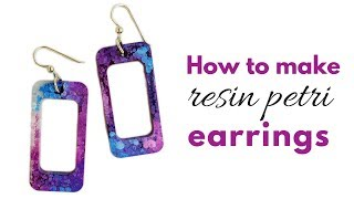 How to make resin petri earrings