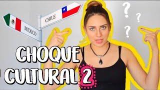 CHOQUE CULTURAL 2   Diferencias México-Chile   Salma Gayro