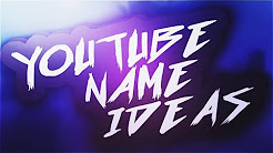 YouTube Name Ideas / #1 'Unique'