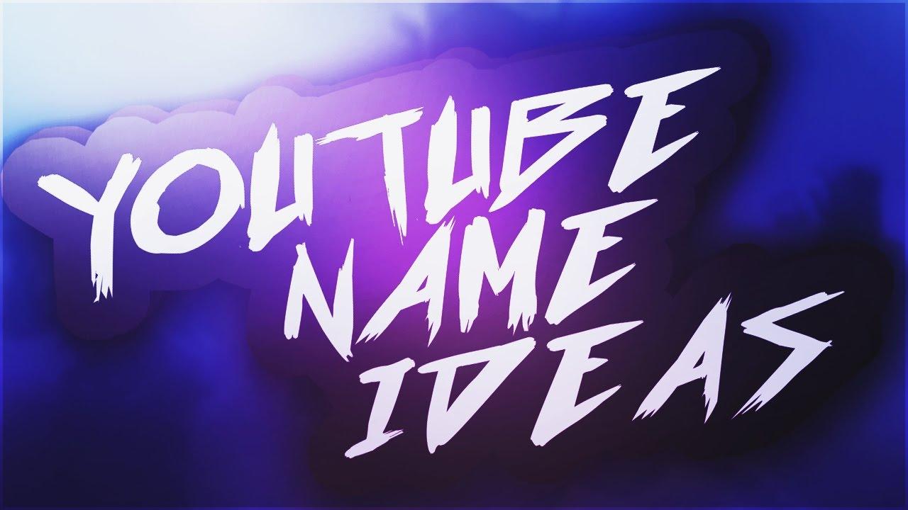 Youtube Name Ideas 1 Unique Youtube