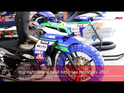 Highlight Grand Final Kejurnas Motorprix 2017 Aceh Timur