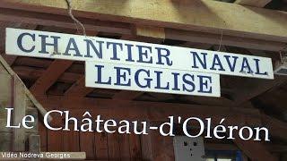 Chantier naval Robert LEGLISE - Le Château d'Oléron