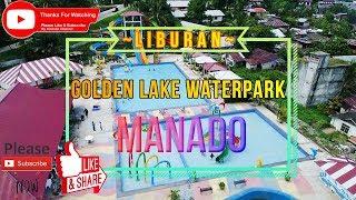 Liburan Wahana Air Golden Lake Waterpark Manado