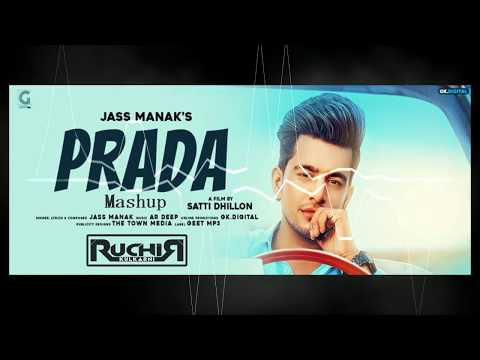 PRADA X - JASS MANAK (DJ RUCHIR KULKARNI) MASHUP 2018
