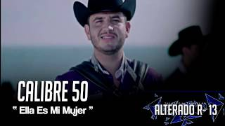 """Calibre 50 ( Edén Muñoz ) - """" Ella Es Mi Mujer """" ( LETRA ) 2017 ESTRENO"""