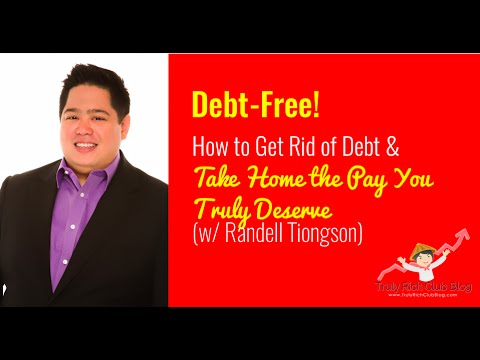 Debt-Free! How to Get Rid of Debt & Take Home the Pay that You Truly Deserve