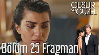 Cesur ve Güzel 25. Bölüm Fragman