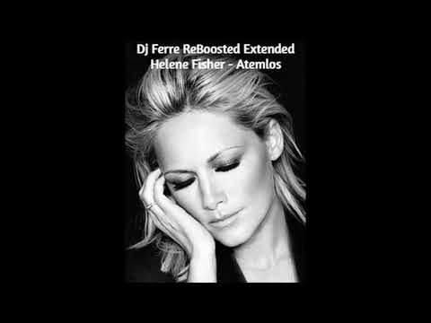 Dj Ferre - Atemlos Helene Fisher ( ReBoosted Extended )