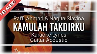 © Raffi Ahmad & Nagita Slavina - Kamulah Takdirku (Karaoke Akustik)